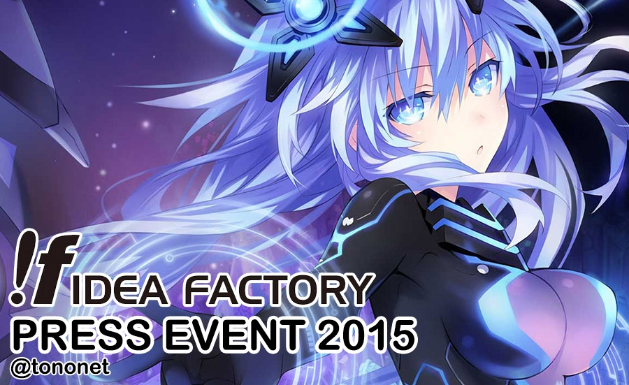 LIVE COVERAGE Idea Factory Press Event 2015 TONIGHT!